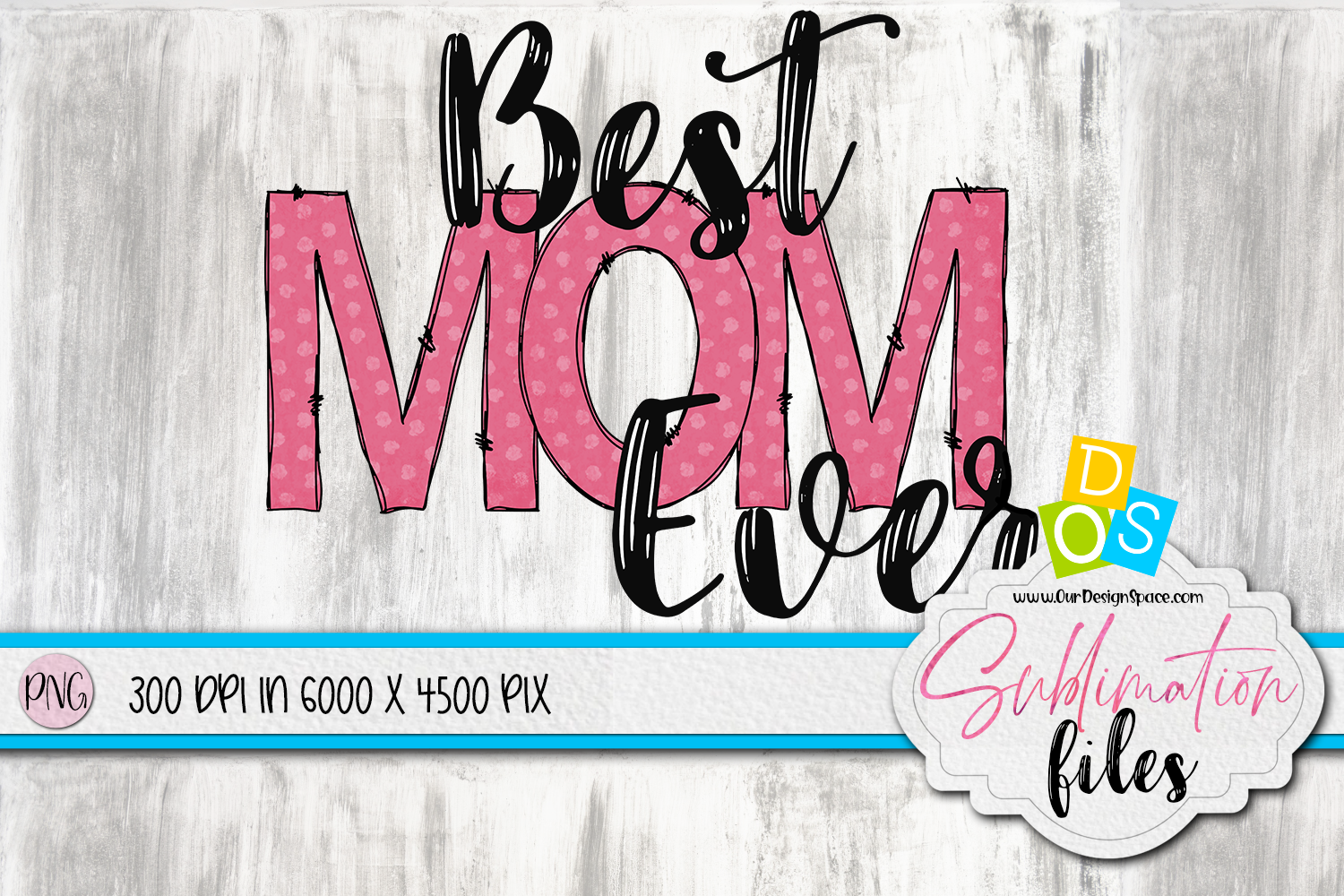 Best Mom Ever PNG file
