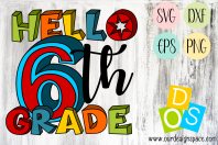 Hello 6th Grade SVG, DXF, EPS and PNG