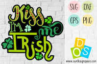 Kiss Me I'm Irish SVG, DXF, EPS, PNG file